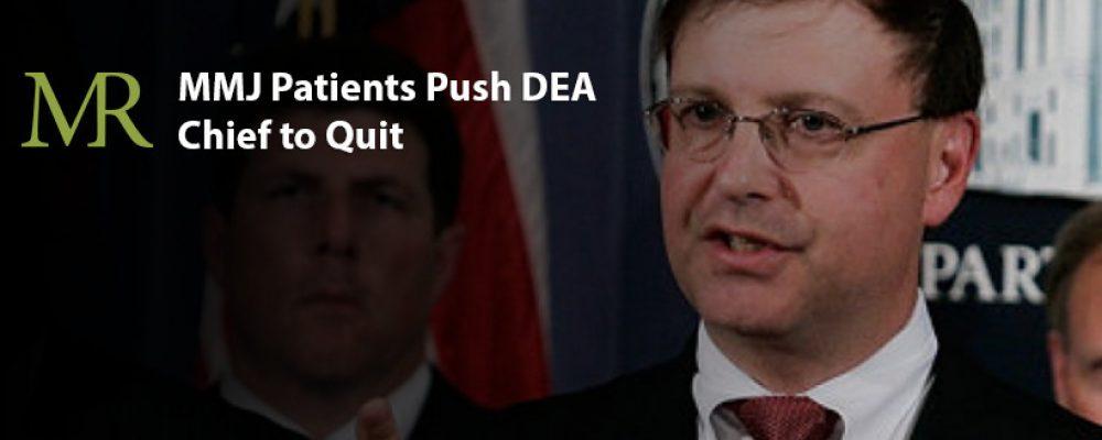 MMJ Patients Push DEA Chief to Quit